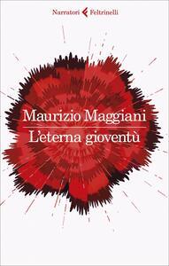 Libro L' eterna gioventù Maurizio Maggiani