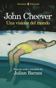 Libro Una visione del mondo John Cheever