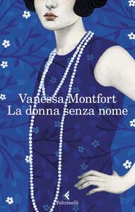Libro La donna senza nome Vanessa Montfort