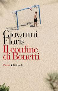 Libro Il confine di Bonetti Giovanni Floris