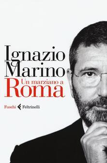 Un marziano a Roma - Ignazio Marino - copertina