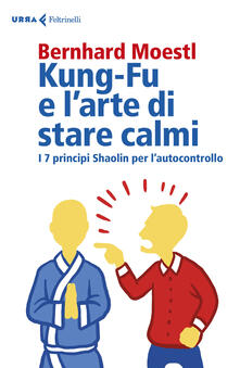Milanospringparade.it Kung-fu e l'arte di stare calmi. I 7 principi Shaolin per l'autocontrollo Image