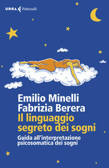 Il linguaggio segreto dei sogni. Guida allinterpretazione psicosomatica dei sogni.pdf
