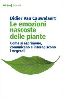 Ristorantezintonio.it Le emozioni nascoste delle piante. Come si esprimono, comunicano e interagiscono i vegetali Image