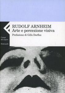 Libro Arte e percezione visiva. Nuova versione Rudolf Arnheim