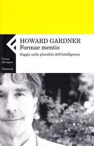 Foto Cover di Formae mentis. Saggio sulla pluralità della intelligenza, Libro di Howard Gardner, edito da Feltrinelli