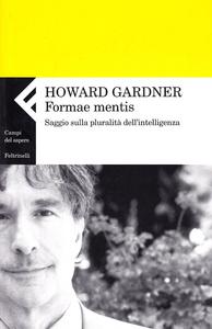 Libro Formae mentis. Saggio sulla pluralità della intelligenza Howard Gardner