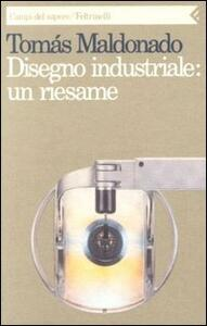 Disegno industriale: un riesame - Tomás Maldonado - copertina