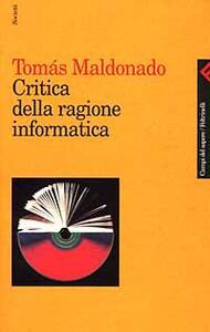 Critica della ragione informatica - Tomás Maldonado - copertina