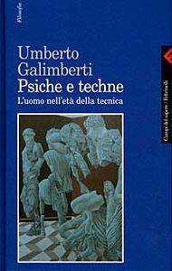 Foto Cover di Psiche e techne. L'uomo nell'età della tecnica, Libro di Umberto Galimberti, edito da Feltrinelli