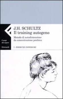 Librisulladiversita.it Il training autogeno. Metodo di autodistensione da concentrazione psichica. Vol. 1: Esercizi inferiori. Image