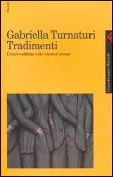 Tradimenti. Limprevedibilità nelle relazioni umane.pdf