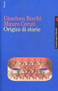 Foto Cover di Origini di storie, Libro di Gianluca Bocchi,Mauro Ceruti, edito da Feltrinelli