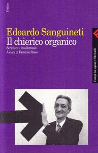 Libro Il chierico organico. Scritture e intellettuali Edoardo Sanguineti