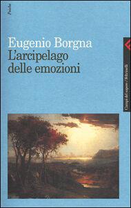 Foto Cover di L' arcipelago delle emozioni, Libro di Eugenio Borgna, edito da Feltrinelli