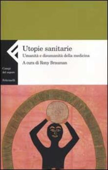Squillogame.it Utopie sanitarie. Umanità e disumanità della medicina Image