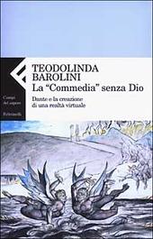 La «Commedia» senza Dio. Dante e la creazione di una realtà virtuale