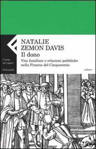 Il dono. Vita familiare e relazioni pubbliche nella Francia del cinquecento - Natalie Zemon Davis - copertina