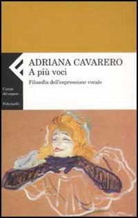 A più voci. Filosofia dell'espressione vocale - Cavarero Adriana - wuz.it