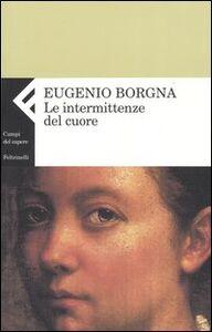 Foto Cover di Le intermittenze del cuore, Libro di Eugenio Borgna, edito da Feltrinelli