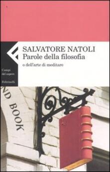 Parole della filosofia o dell'arte di meditare - Salvatore Natoli - copertina