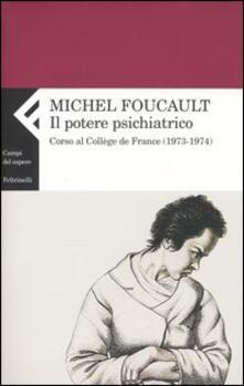 Ipabsantonioabatetrino.it Il potere psichiatrico. Corso al Collège de France (1973-1974) Image