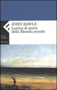 Libro Lezioni di storia della filosofia morale John Rawls