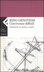 Libro Convivenze difficili. L'Occidente tra declino e utopia Rino Genovese