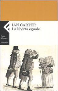 Libro La libertà eguale Ian Carter