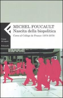 Tegliowinterrun.it Nascita della biopolitica. Corso al Collège de France (1978-1979) Image