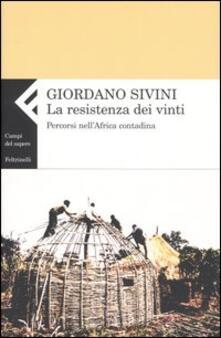 La resistenza dei vinti. Percorsi nellAfrica contadina.pdf