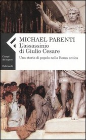 L' assassinio di Giulio Cesare. Una storia di popolo nella Roma antica