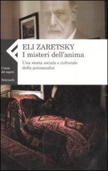 I misteri dellanima. Una storia sociale e culturale della psicoanalisi.pdf
