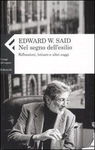 Nel segno dell'esilio. Riflessioni, letture e altri saggi - Edward W. Said - copertina