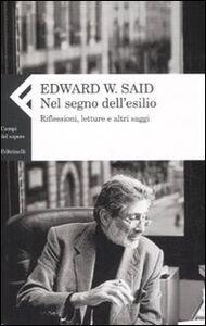 Foto Cover di Nel segno dell'esilio. Riflessioni, letture e altri saggi, Libro di Edward W. Said, edito da Feltrinelli