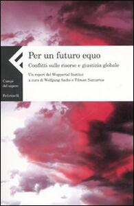Per un futuro equo. Conflitti sulle risorse e giustizia globale. Un report del Wuppertal Institut