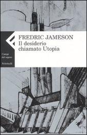 Il desiderio chiamato utopia