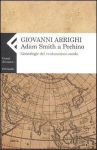 Adam Smith a Pechino. Genealogie del ventunesimo secolo - Giovanni Arrighi - copertina