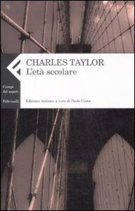 Libro L' età secolare Charles Taylor