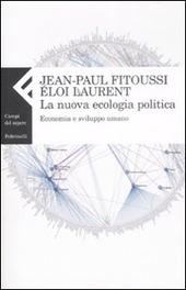 La nuova ecologia politica. Economia e sviluppo umano