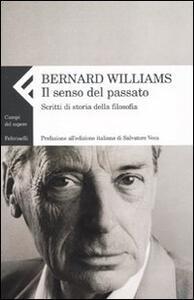 Il senso del passato. Scritti di storia della filosofia. Vol. 2 - Bernard Williams - copertina