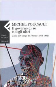 Foto Cover di Il governo di sé e degli altri. Corso al Collège de France (1982-1983), Libro di Michel Foucault, edito da Feltrinelli