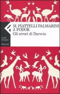 Libro Gli errori di Darwin Jerry A. Fodor , Massimo Piattelli Palmarini