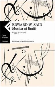 Libro Musica ai limiti. Saggi e articoli Edward W. Said