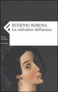 Libro La solitudine dell'anima Eugenio Borgna