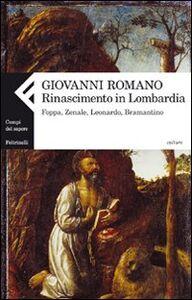 Libro Rinascimento in Lombardia. Foppa, Zenale, Leonardo, Bramantino Giovanni Romano