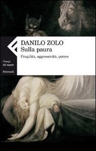 Libro Sulla paura. Fragilità, aggressività, potere Danilo Zolo