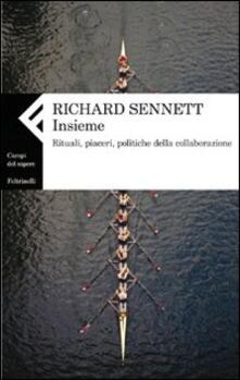 Insieme. Rituali, piaceri, politiche della collaborazione - Richard Sennett - copertina