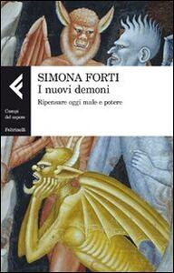Foto Cover di I nuovi demoni. Ripensare oggi male e potere, Libro di Simona Forti, edito da Feltrinelli