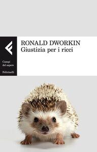 Libro Giustizia per i ricci Ronald Dworkin
